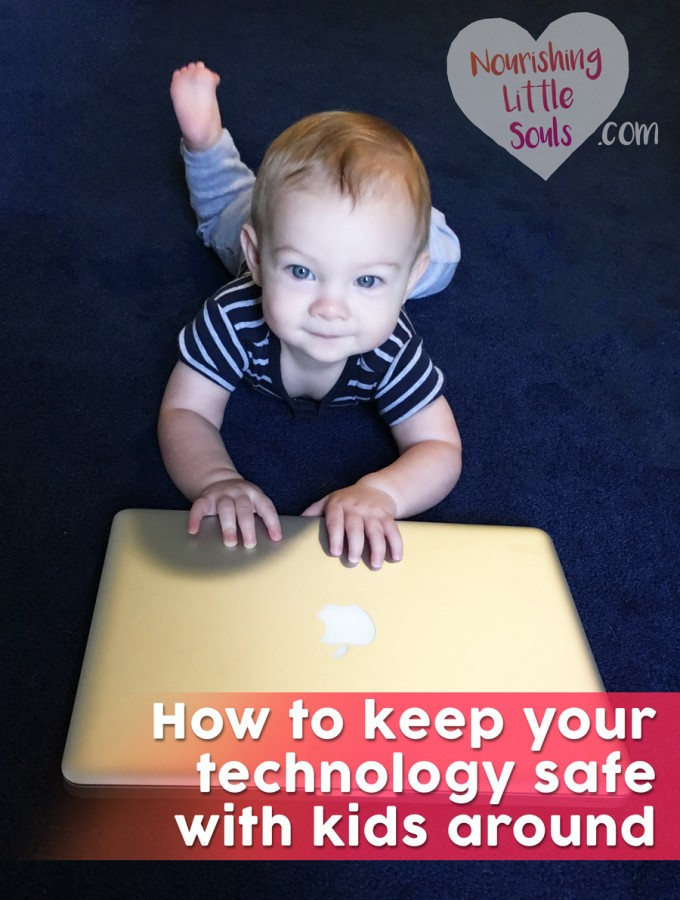 How to keep your technology SAFE with kids around