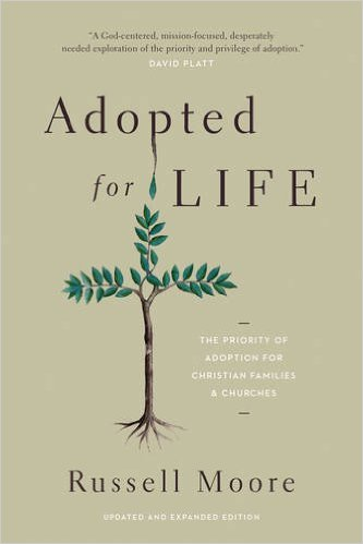 Adopted for Life by Russell Moore