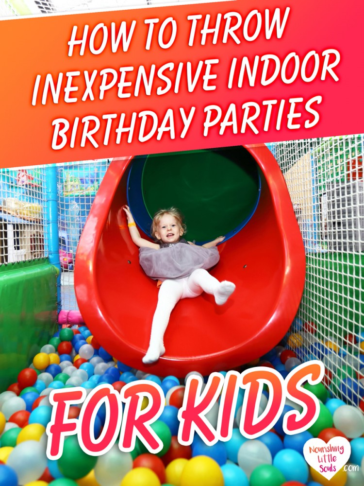 how to throw inexpensive indoor birthday parties for kids