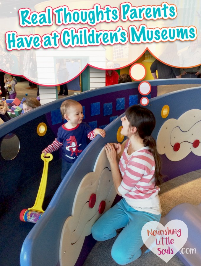Real Thoughts Parents Have at Children's Museums