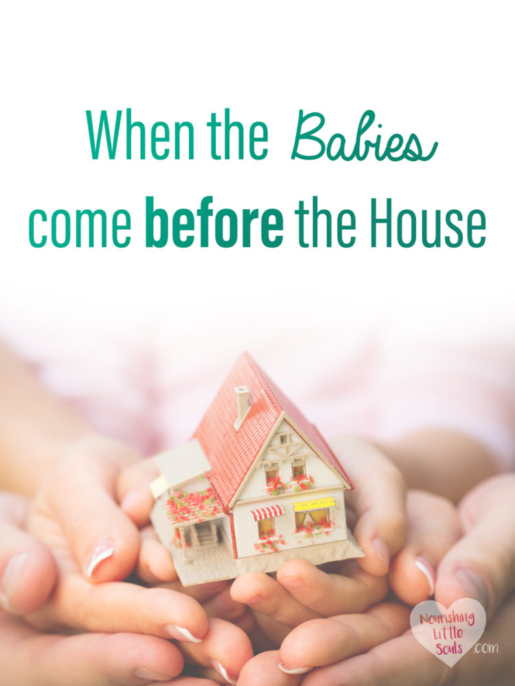 Not everybody follows the ideal financial order for things, and for the many of us whose babies started coming before we could afford a house, there is truth in the struggle.