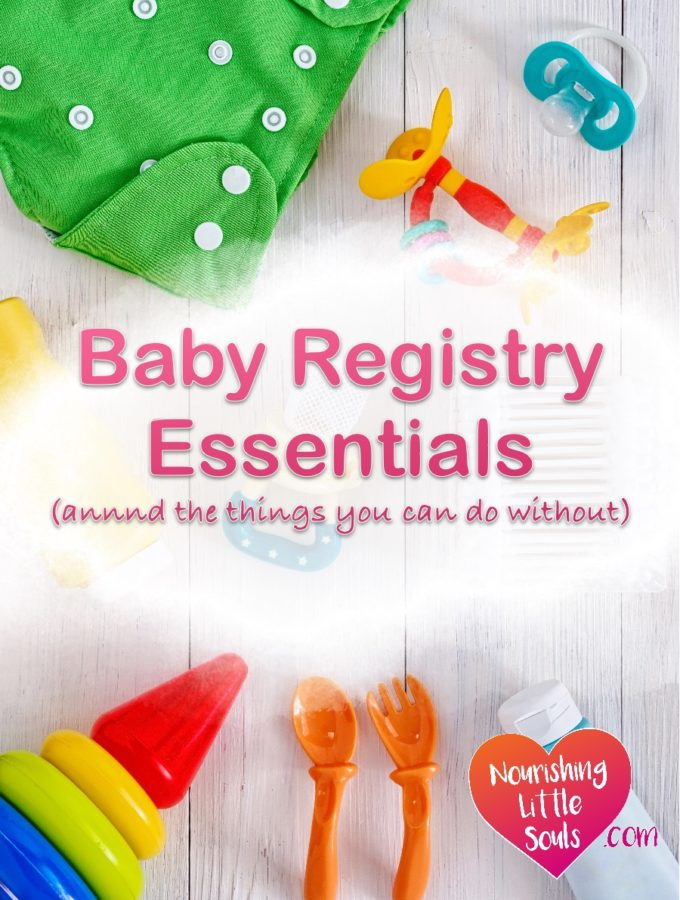 Baby Registry Essentials (annnd the things you can do without)